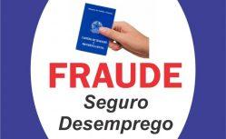FRAUDE SEGURO DESEMPREGO